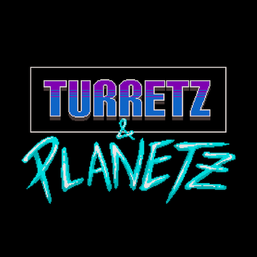 Turretz:Planetz
